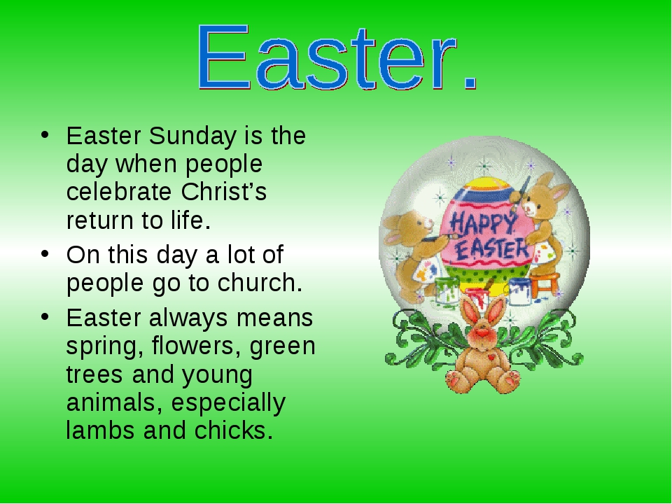 Easter Sunday is the day when people сelebrate Christ's return to life. On th...