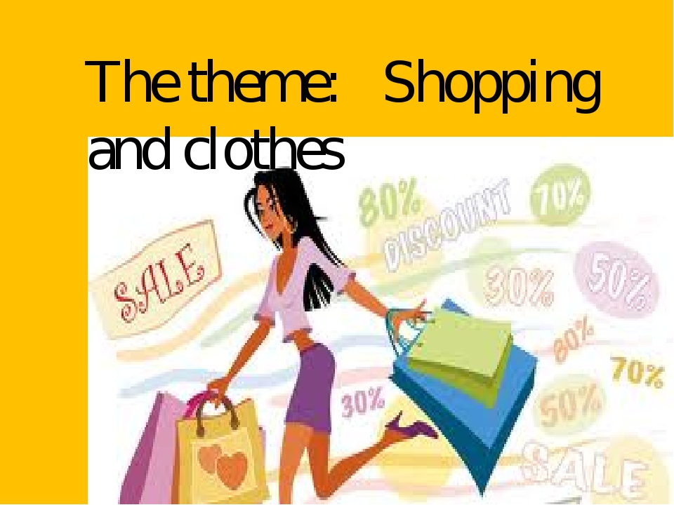 The theme: Shopping and clothes