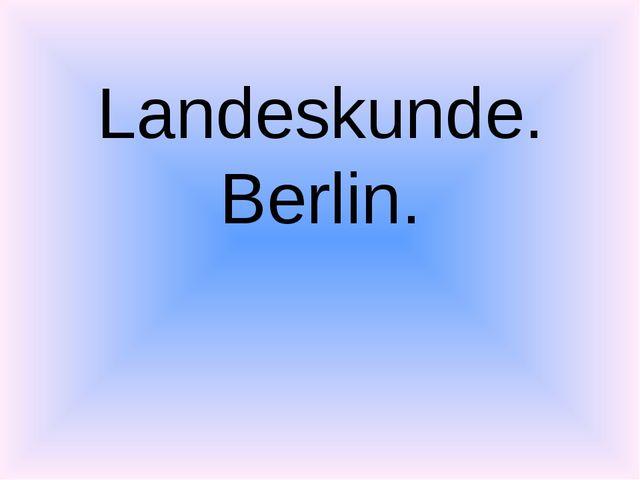 Landeskunde. Berlin.