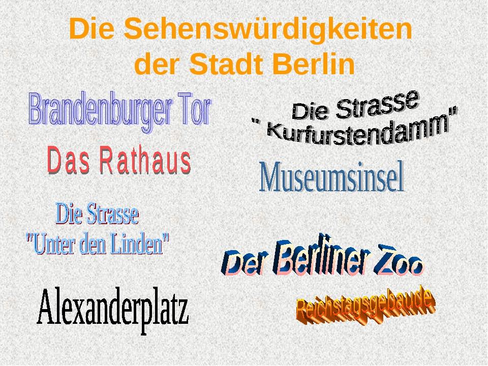 Die Sehenswürdigkeiten der Stadt Berlin
