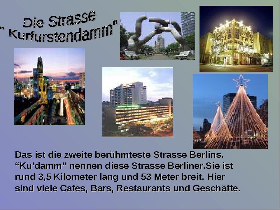 """Das ist die zweite berühmteste Strasse Berlins. """"Ku'damm"""" nennen diese Strass..."""