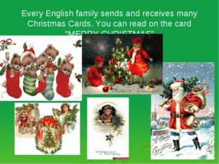 Every English family sends and receives many Christmas Cards. You can read on