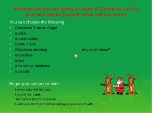 Imagine that you are going to make a Christmas card to your best friend yours