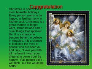 Congratulation Christmas is one of the most beautiful holidays . Every person