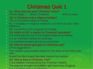 Christmas Quiz 1 Q1: What does the word 'Christmas' mean? Christ's Mass Many