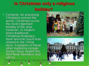 Is Christmas only a religious holiday? Certainly, for practicing Christians a