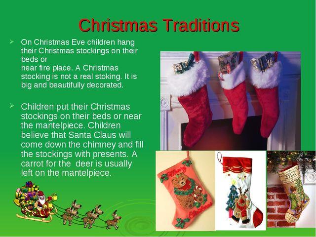 Christmas Traditions On Christmas Eve children hang their Christmas stockings...