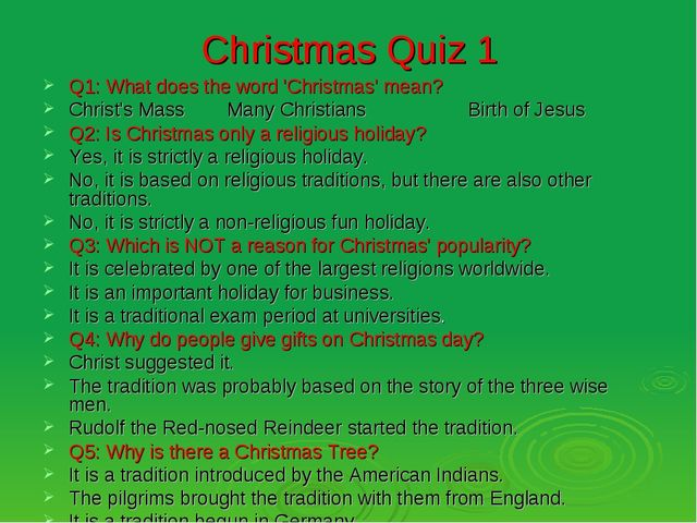 Christmas Quiz 1 Q1: What does the word 'Christmas' mean? Christ's Mass Many...