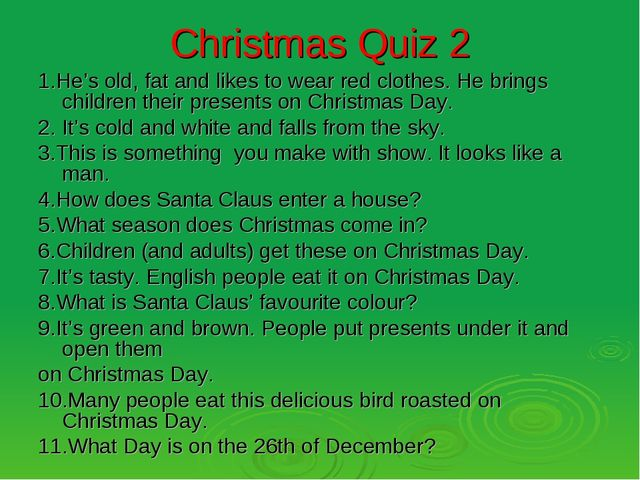 Christmas Quiz 2 1.He's old, fat and likes to wear red clothes. He brings chi...