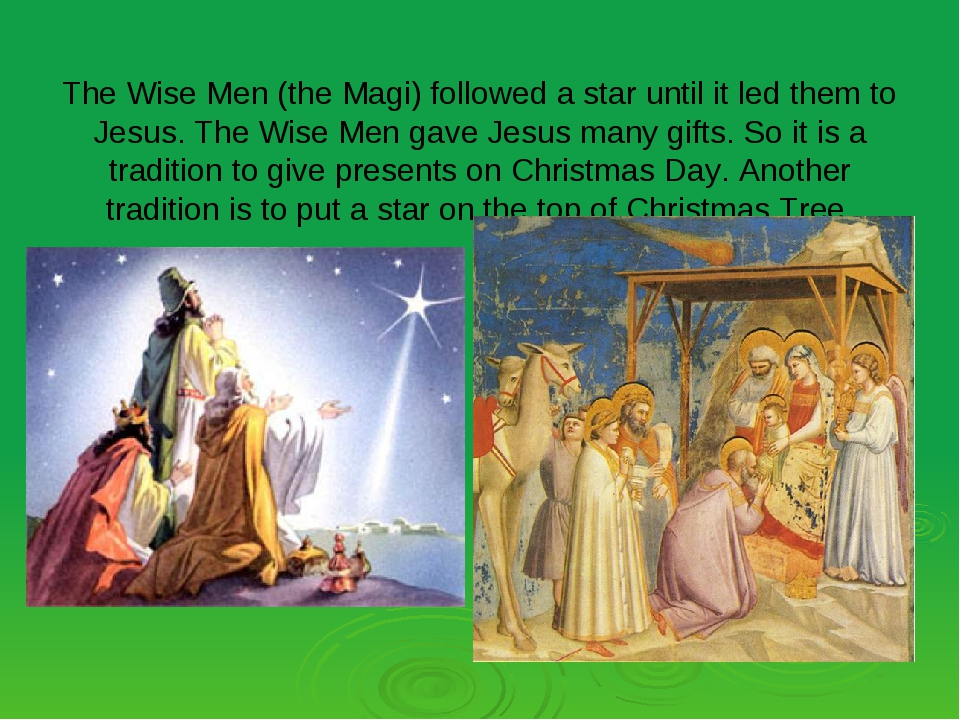 The Wise Men (the Magi) followed a star until it led them to Jesus. The Wise...