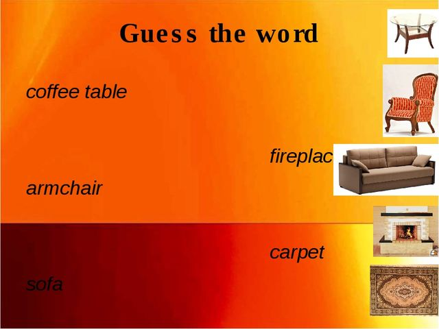 Guess the word coffee table fireplace armchair carpet sofa