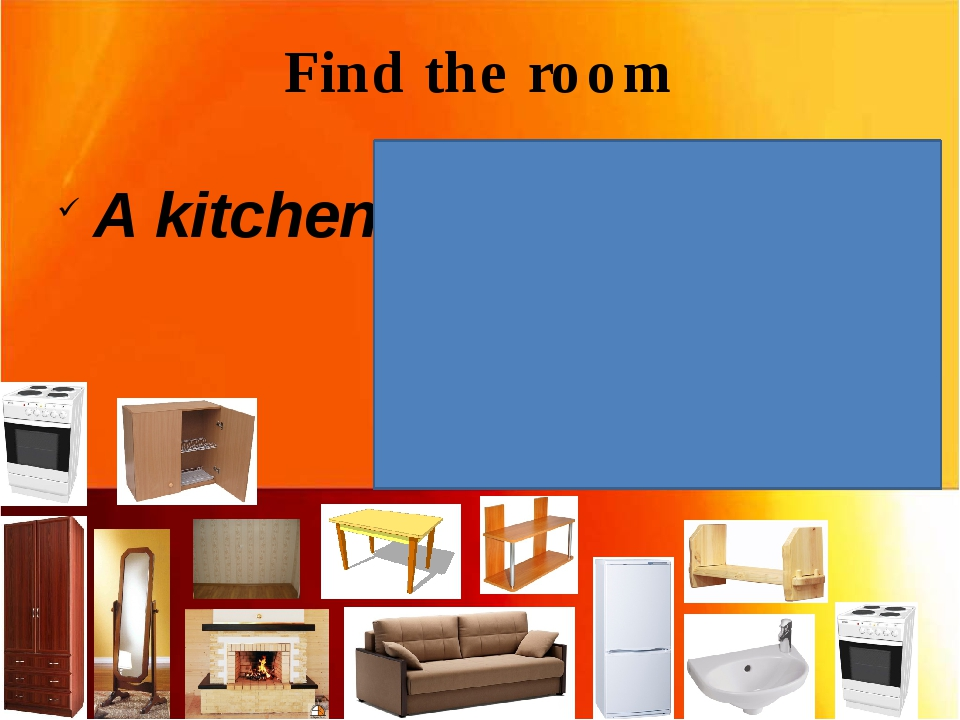 Find the room A kitchen