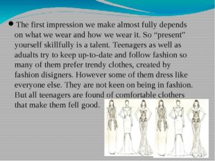 The first impression we make almost fully depends on what we wear and how we