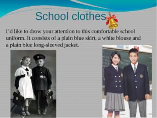 School clothes I'd like to drow your attention to this comfortable school uni