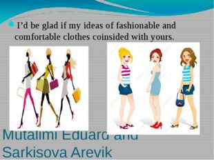 Mutalimi Eduard and Sarkisova Arevik I'd be glad if my ideas of fashionable a