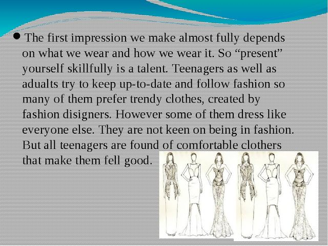 The first impression we make almost fully depends on what we wear and how we...