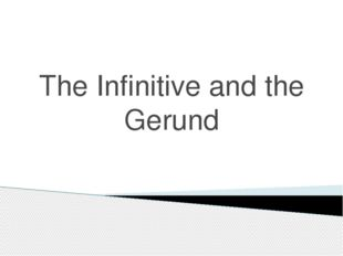The Infinitive and the Gerund