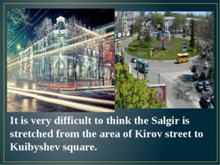 It is very difficult to think the Salgir is stretched from the area of Kirov