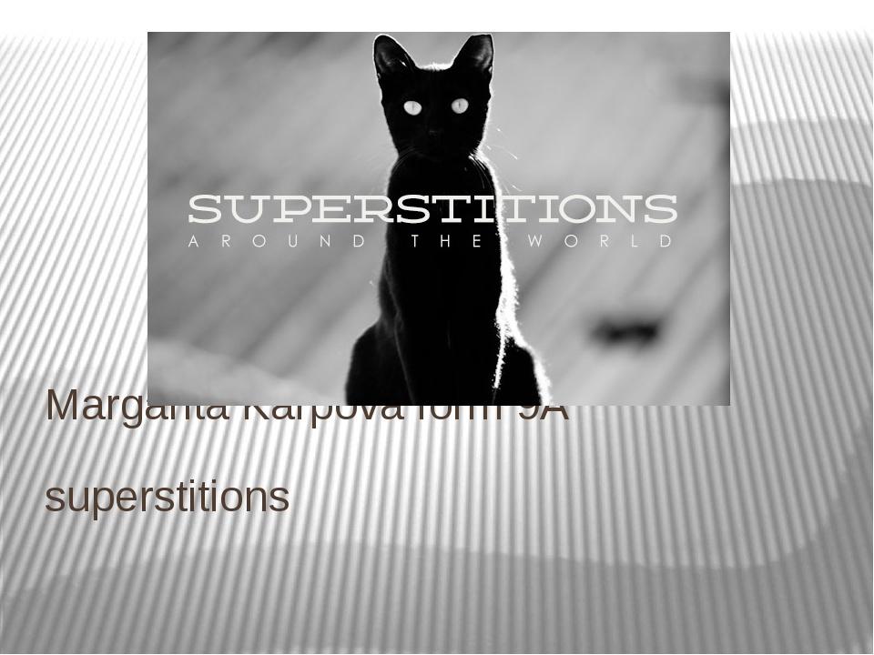 superstitions Margarita Karpova form 9A