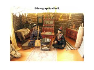 Ethnographical hall.