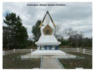 Suburgan, datsan Baldan-Breibun .
