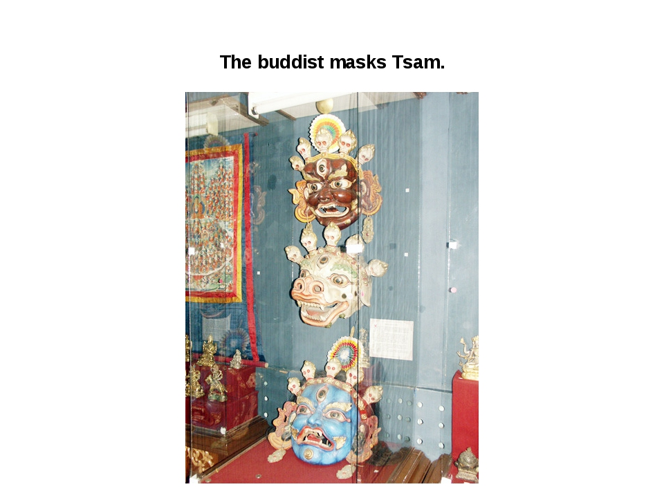 The buddist masks Tsam.