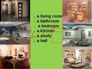a living room a bathroom a bedroom a kitchen a study a hall 1 2 3 4 5 6