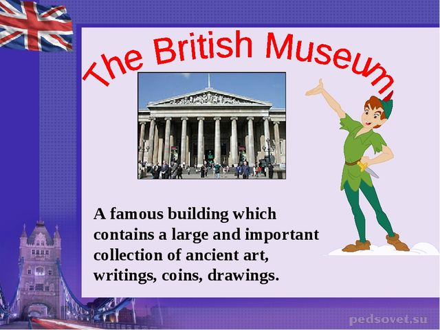 A famous building which contains a large and important collection of ancient...