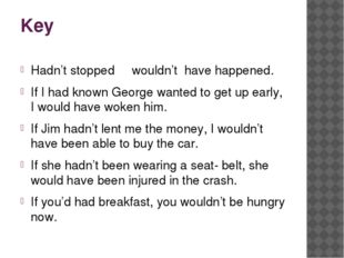 Key Hadn't stopped wouldn't have happened. If I had known George wanted to ge