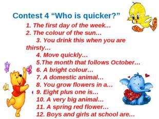 """Contest 4 """"Who is quicker?"""" 1. The first day of the week… 2. The colour of th"""