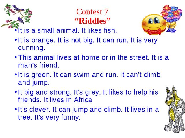"""Contest 7 """"Riddles"""" It is a small animal. It likes fish. It is orange. It is..."""