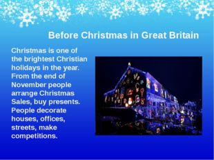 Before Christmas in Great Britain Christmas is one of the brightest Christian