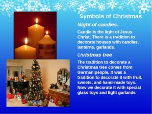 Symbols of Christmas Night of candles. Candle is the light of Jesus Christ. T