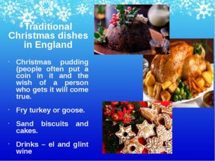 Traditional Christmas dishes in England Christmas pudding (people often put a