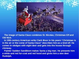 The image of Santa-Claus combines St. Nicolas, Christmas Elf and Old Nick. I