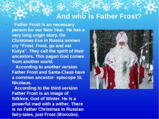 And who is Father Frost? Father Frost is an necessary person for our New Year