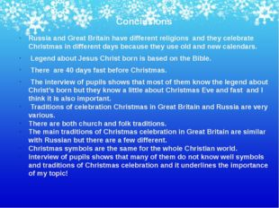 Conclusions Russia and Great Britain have different religions and they celebr