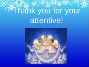 Thank you for your attentive!