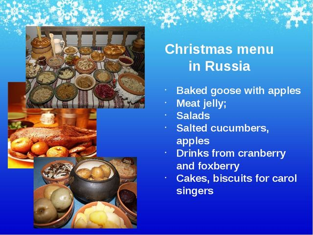 Christmas menu in Russia Baked goose with apples Meat jelly; Salads Salted cu...