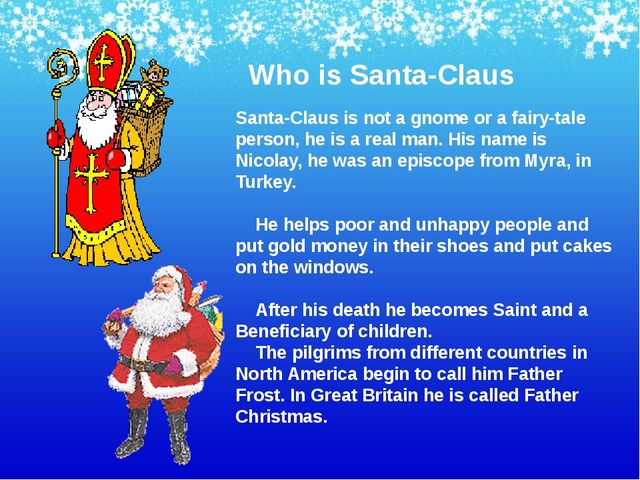 Who is Santa-Claus Santa-Claus is not a gnome or a fairy-tale person, he is a...