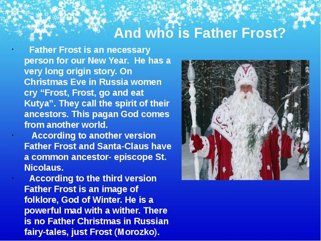 And who is Father Frost? Father Frost is an necessary person for our New Year...