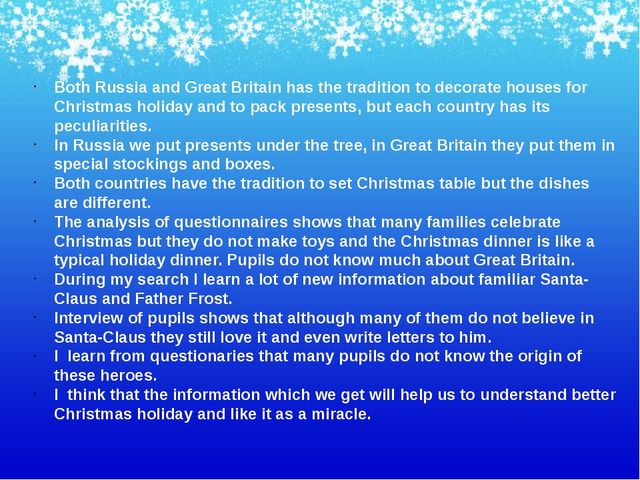 Both Russia and Great Britain has the tradition to decorate houses for Christ...