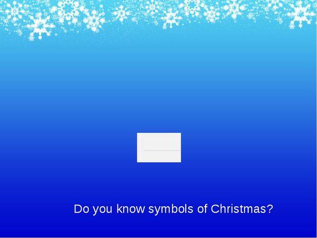 Do you know symbols of Christmas?