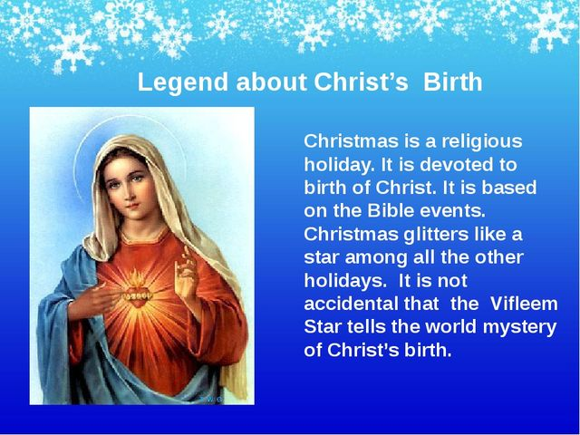 Christmas is a religious holiday. It is devoted to birth of Christ. It is bas...