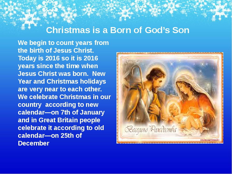 Christmas is a Born of God's Son We begin to count years from the birth of Je...