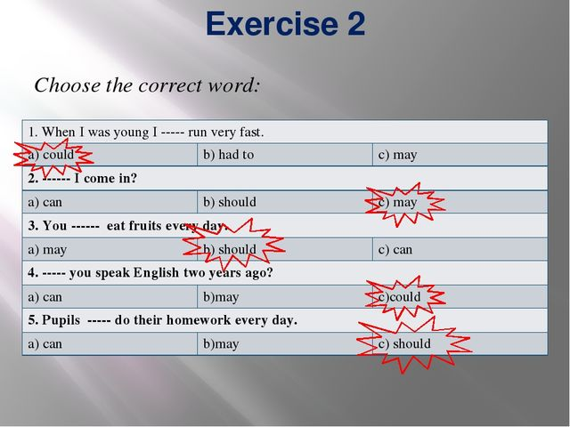 Exercise 2 Choose the correct word: 1.WhenI was young I ----- run very fast....