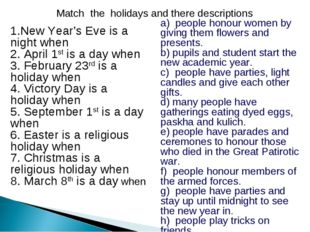 Match the holidays and there descriptions 1.New Year's Eve is a night when 2.