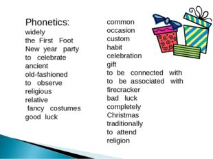 Phonetics: widely the First Foot New year party to celebrate ancient old-fash