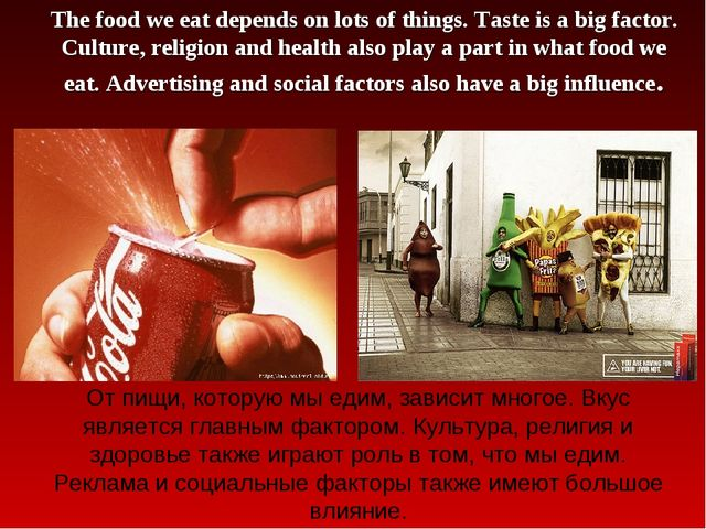 The food we eat depends on lots of things. Taste is a big factor. Culture, re...