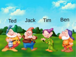 Ted Jack Tim Ben